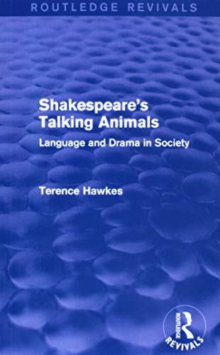 Routledge Revivals: Shakespeare's Talking Animals (1973): Language and Drama in Society