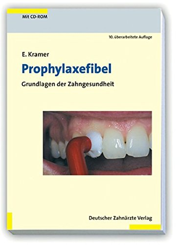 Prophylaxefibel: Grundlagen zur Zahngesundheit