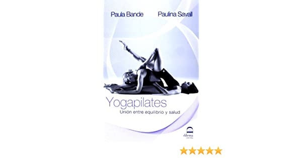 YOGAPILATES: BANDE PAULA: 9788498271270: Amazon.com: Books