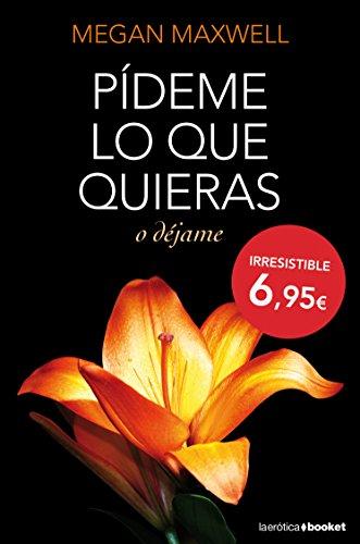 Pideme lo que quieras o dejame (Spanish Edition)