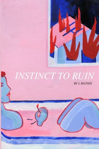 Instinct to Ruin by CreateSpace Independent Publishing Platform