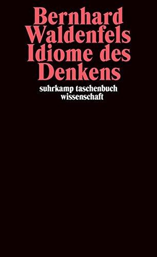 Idiome des Denkens: Deutsch-Französische Gedankengänge II (suhrkamp taschenbuch wissenschaft)