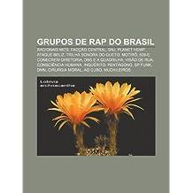 Grupos de rap do Brasil: Racionais MC's, Facção Central, SNJ, Planet Hemp, Ataque Beliz, Trilha Sonora do Gueto, Motirô, 509-E