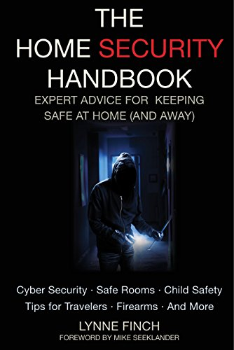 The Home Security Handbook: Expert Advice for Keeping Safe at Home (And - Equipment Gear Spy