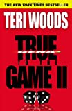 True to the Game II, Teri Woods, 0446581666