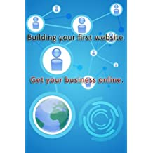 How to get your business online -- Build your first web site.