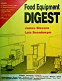 Food Equipment Digest, Stevens, James and Snowberger, Lois, 0442022689