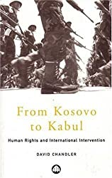 From Kosovo to Kabul: Human Rights and International Intervention