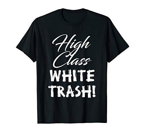 - High Class White Trash T-shirt for Men & Women