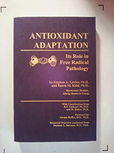 Antioxidant Adaptation: Its Role in Free Radical Pathology (Best Antioxidant Supplement Brand)