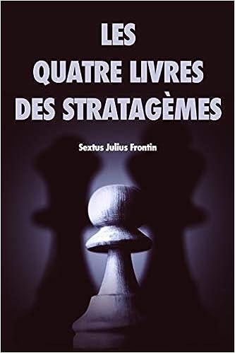 Les Quatre Livres Des Stratagemes French Edition Sextus
