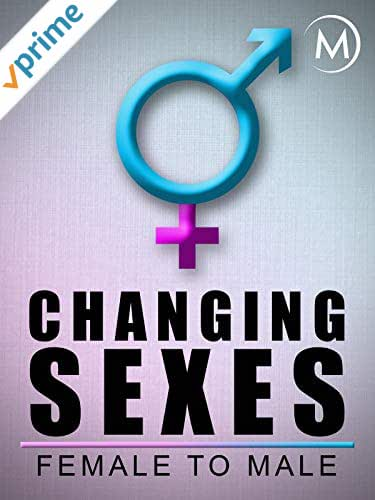Changing Sexes: Female to Male