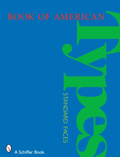 Book of American Types: Standard Faces from Brand: Schiffer Publishing