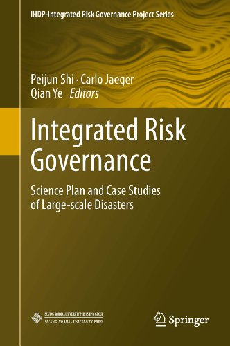 Download Integrated Risk Governance: Science Plan and Case Studies of Large-scale Disasters (IHDP-Integrated Risk Governance Project Series) Pdf