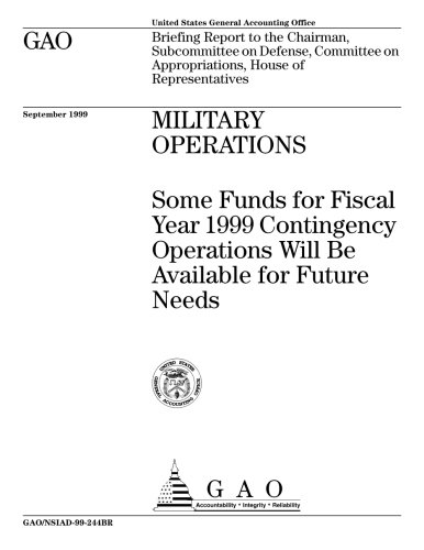 Military Operations (Military Operations: Some Funds for Fiscal Year 1999 Contingency Operations Will Be Available for Future Needs)