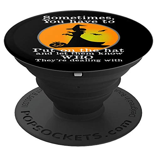 Funny Witch Meme You have to Put on the Hat Halloween PopSockets Grip and Stand for Phones and Tablets -