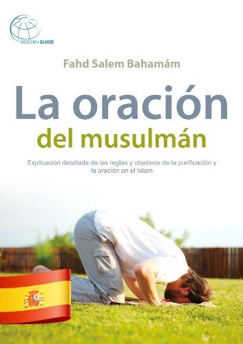 La oración del musulmán (Spanish Edition)