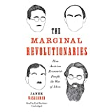 img - for The Marginal Revolutionaries: How Austrian Economists Fought the War of Ideas book / textbook / text book