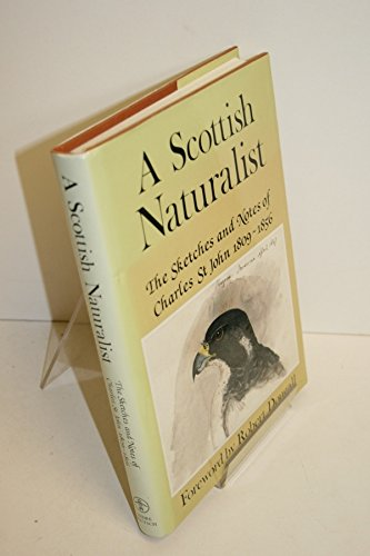 Scottish Naturalist: The Sketches and Notes of Charles St.John, 1809-56