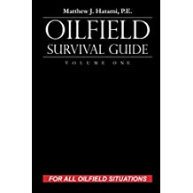 Oilfield Survival Guide, Volume One: For All Oilfield Situations