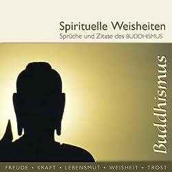 Sprüche und Zitate des Buddhismus (spirituelle Weisheiten)