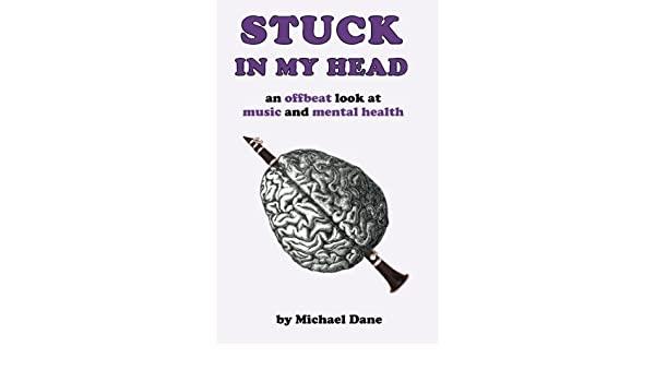 Stuck In My Head: An Offbeat Look at Music and Mental Health ...
