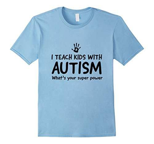 Men's I teach kids with autism what's your