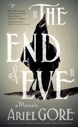 The End of Eve: A Memoir