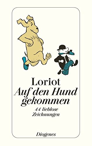 Auf den Hund gekommen. 44 lieblose Zeichnungen Taschenbuch – 1. Januar 1981 Loriot Wolfgang Hildesheimer Diogenes Verlag 3257209444