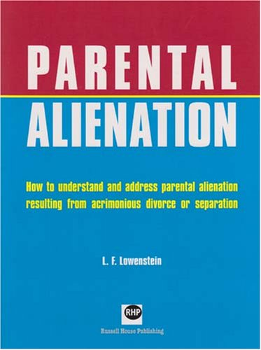 Parental Alienation: How to Understand and Address Parental Alienation Resulting from Acrimonious Divorce or Separation by Brand: Russell House Publishing