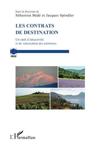Les contrats de destination: Un outil d'attractivité et de valorisation des territoires (French Edition)