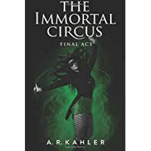 The Immortal Circus: Final Act (Cirque des Immortels Book 3)