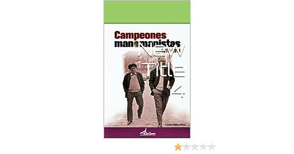 2ª edición:Campeones-manomanistas 1876-2011: Pelota-vasca en la ...