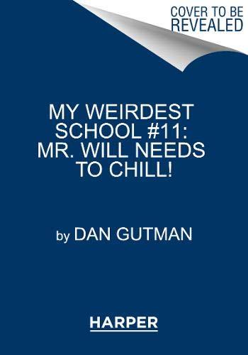 (My Weirdest School #11: Mr. Will Needs to)