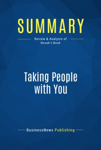 Summary: Taking People with You: Review and Analysis of Novak's Book
