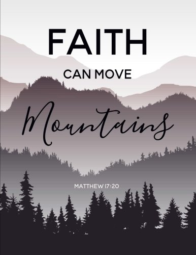 Matthew 17:20 Faith Can Move Mountains: Mountain Notebook (Composition Book Journal) (8.5 x 11 Large)