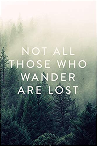 29eab79bf484 Not All Those Who Wander Are Lost: Journal, Notebook, Diary, 6
