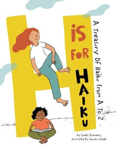 H Is For Haiku: A Treasury of Haiku from A to Z: Rosenberg, Sydell ...