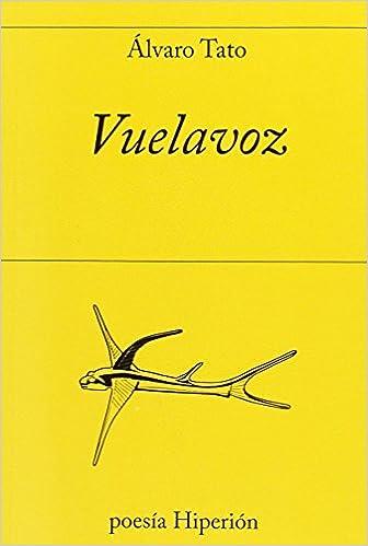 Vuelavoz (poesía Hiperión): Amazon.es: Tato, Álvaro: Libros