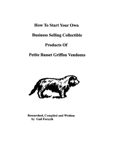 How To Start Your Own Business Selling Collectible Products Of Petit Basset Griffon Vendeens