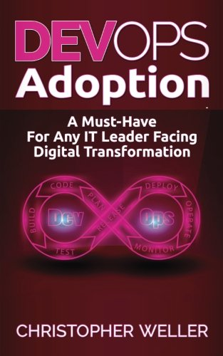 DevOps Adoption: A Must-Have For Any IT Leader Facing Digital Transformation