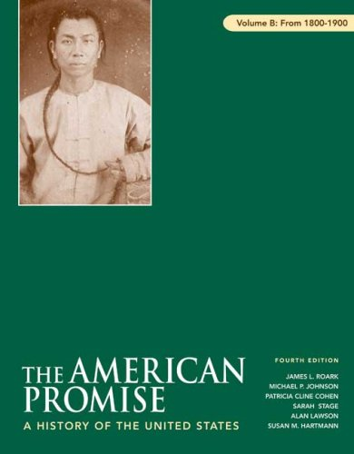 The American Promise, Volume B: 1800-1900: A History of the United States