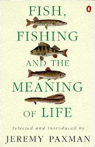 Book Fish, Fishing and the Meaning of Life by Paxman, Jeremy New Edition (1995)