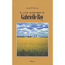 Cycle manitobain de Gabrielle Roy (Le)