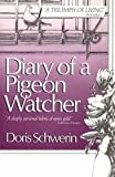 Diary of a Pigeon Watcher, Doris Schwerin, 0913729639