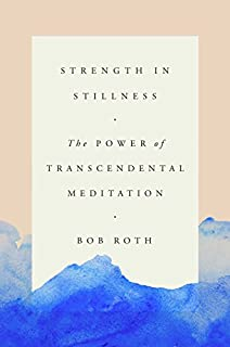 Book Cover: Strength in Stillness: The Power of Transcendental Meditation