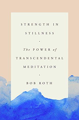 Book Cover: Strength in Stillness: The Power of Transcendental Meditation