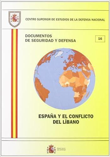 España y el conflicto del Líbano Documentos de seguridad y defensa ...