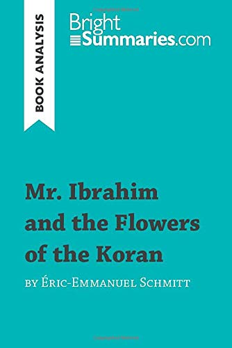 Mr. Ibrahim and the Flowers of the Koran by Éric-Emmanuel Schmitt (Book Analysis): Detailed Summary, Analysis and Reading Guide