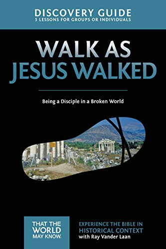 Walk as Jesus Walked Discovery Guide: Being a Disciple in a Broken World (That the World May Know) -